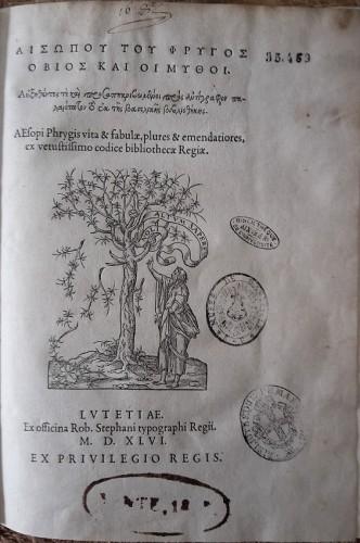 Esope, Vie et Fables (en grec), Paris, Robert Estienne, 1546. Bibliothèque universitaire de Lettres et sciences humaines d'Aix, Res 35 469